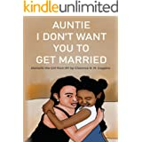 Auntie, I Don't Want You To Get Married: Danielle The Girl From New York