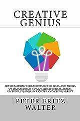 Creative Genius: Four-Quadrant Creativity in the Lives and Works of Leonardo da Vinci, Wilhelm Reich, Albert Einstein, Svjatoslav Richter and Keith Jarrett (Great Minds Series Book 2)