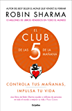 El Club de las 5 de la mañana: Controla tus mañanas, impulsa tu vida (Spanish Edition)