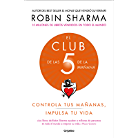El Club de las 5 de la mañana: Controla tus mañanas, impulsa tu vida