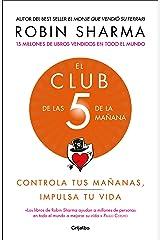 El Club de las 5 de la mañana: Controla tus mañanas, impulsa tu vida (Spanish Edition) eBook Kindle
