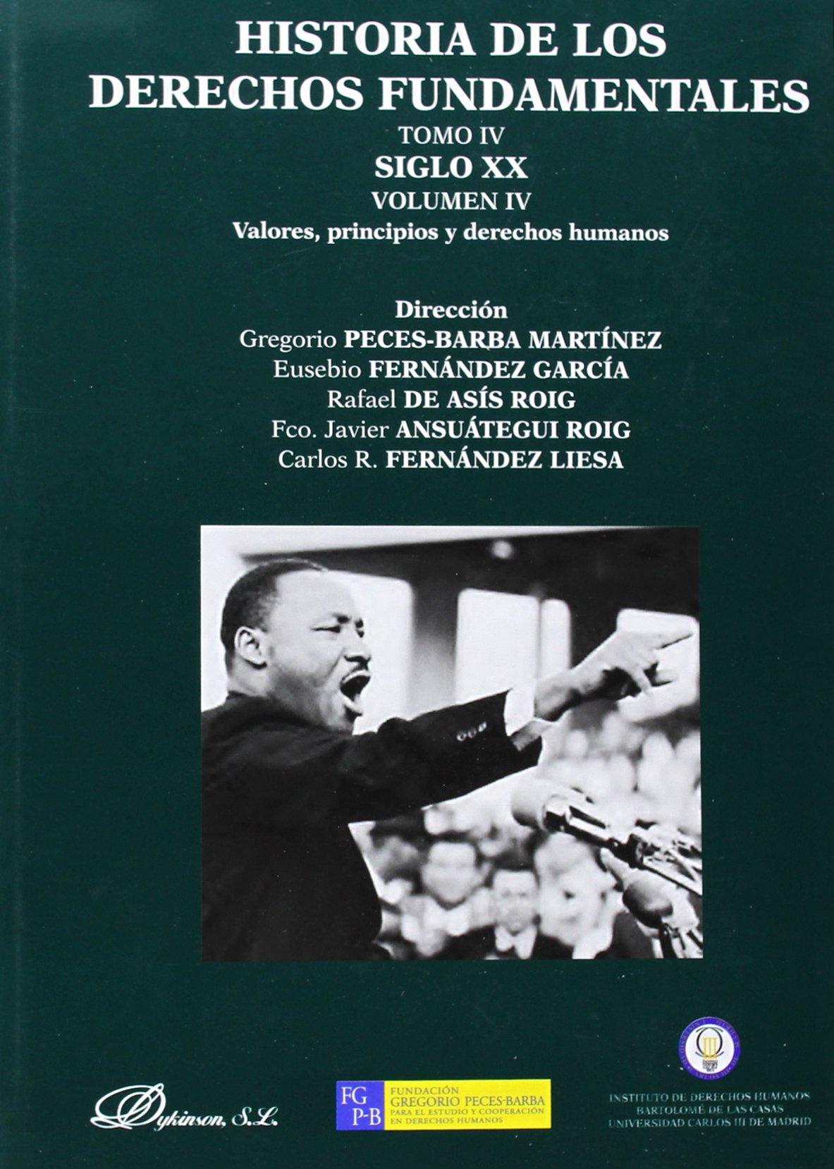 Historia de los derechos fundamentales. Tomo IV, Siglo XX. Vol. IV, Valores, principios y derechos humanos pdf