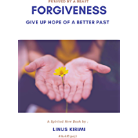 FORGIVENESS :GIVE UP HOPE OF A BETTER PAST: PURSUED BY A BEAST (English Edition)