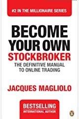 Become Your Own Stockbroker: The Definitive Guide to Online Trading (THE MILLIONAIRE SERIES Book 2) Kindle Edition