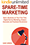 Spare-Time Marketing: Start a Business on Your Free Time. Digital Service Marketing, Amazon Associate and Facebook Ecommerce