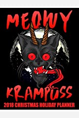 Meowy Krampuss 2018 Christmas Holiday Planner: Practical Xmas Planning for Shopping and Party Preparations (Perfect Christmas Organizer and Planner) Paperback
