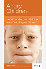 Angry Children: Understanding and Helping Your Child Regain Control Kindle Edition
