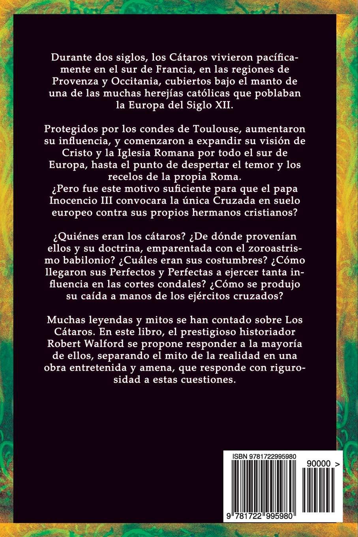 Los Cátaros: Entre el mito y la realidad (Spanish Edition): Robert Walford: 9781722995980: Amazon.com: Books