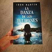 La danza de los tulipanes eBook: Ibon Martín: Amazon.es: Tienda Kindle