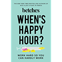 When's Happy Hour?: Work Hard So You Can Hardly Work (English Edition)