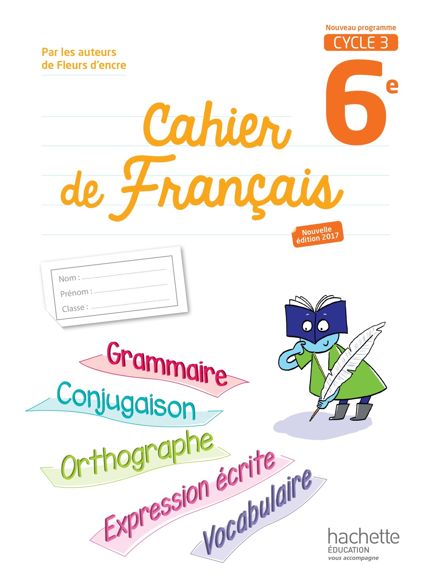 Amazon Fr Cahier De Francais Cycle 3 6e Ed 2017
