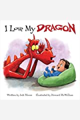 I Love My Dragon (When a Dragon Moves In) Kindle Edition