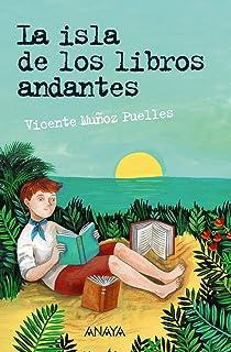 La isla de los libros andantes (Literatura Juvenil (A Partir De 12 Años)
