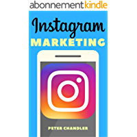 Instagram Marketing: A Guide to Building Your Brand, Getting as many followers as you want, and attracting an Engaging Audience (English Edition)