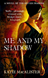 Me and My Shadow (Silver Dragons Book Three) (Silver Dragons series)