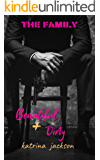 Beautiful & Dirty (The Family Book 1)