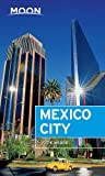 Moon Mexico City (Travel Guide)