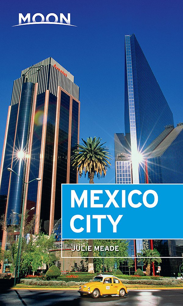 Moon Mexico City (Travel Guide) by Moon Travel