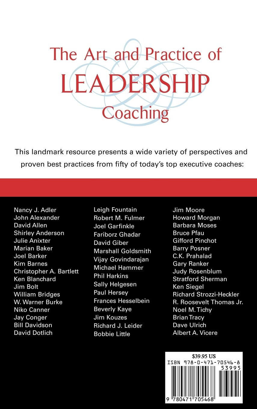 Amazon.com: The Art and Practice of Leadership Coaching: 50 Top Executive  Coaches Reveal Their Secrets (9780471705468): Howard Morgan, Phil Harkins,  ...