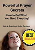 POWERFUL PRAYER SECRETS HOW TO GET WHAT YOU NEED EVERYDAY!