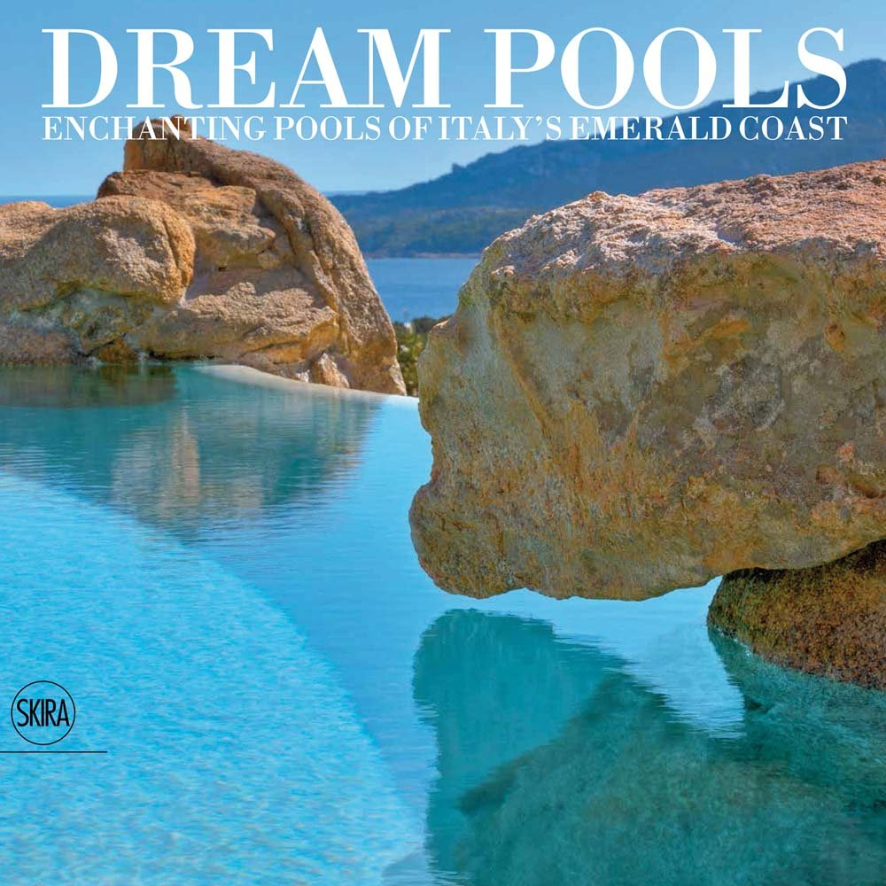 Read Online Dream Pools: Enchanting Pools of Italy's Emerald Coast ebook