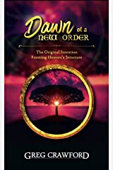 The Dawn of the New Order: The Original Intention for Heavens Structure Kindle Edition
