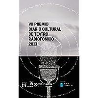 VII Premio Diario Cultural de Teatro Radiofónico (Edición