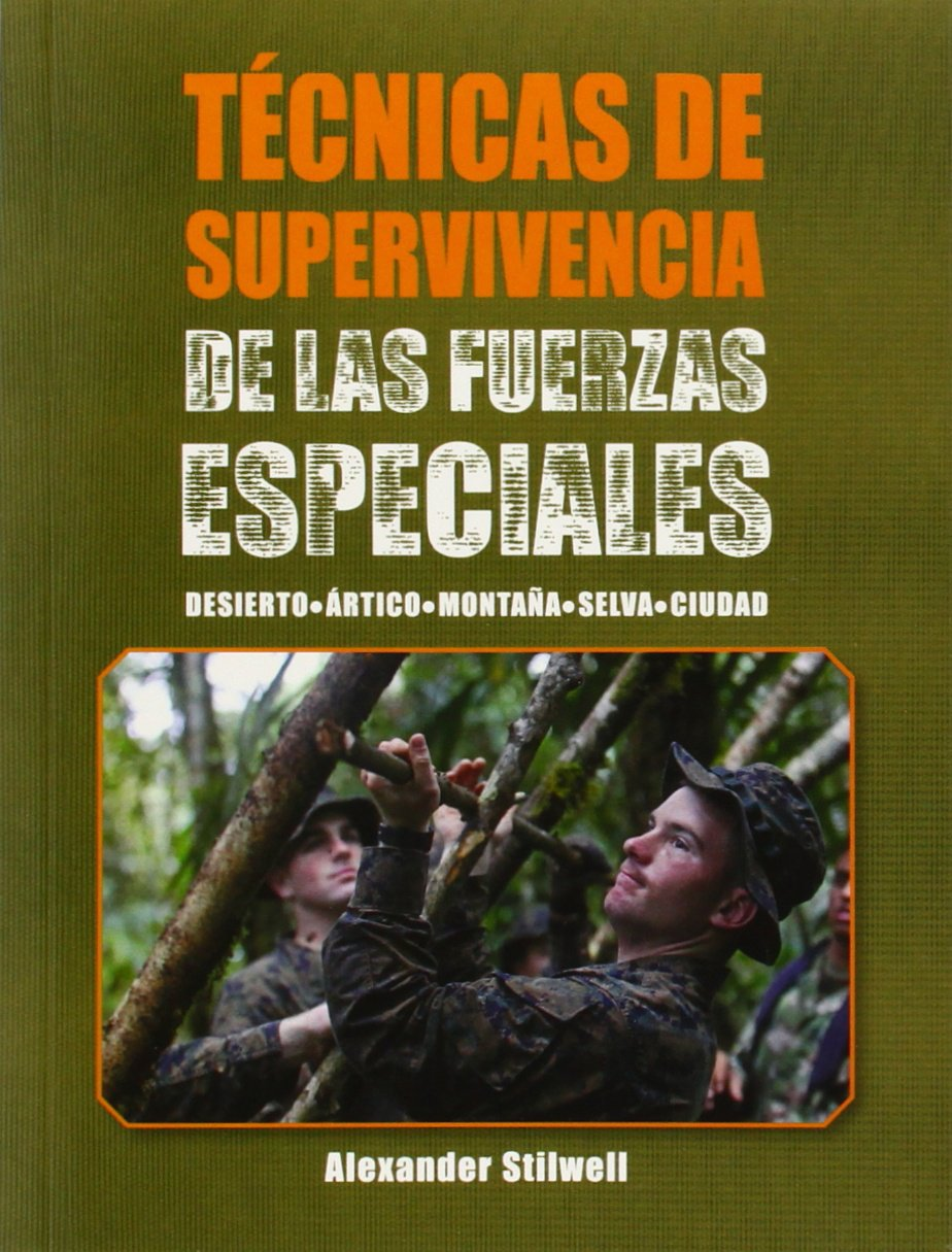 Técnicas de supervivencia de las fuerzas especiales Color Deportes: Amazon.es: Stilwell, Alexander: Libros