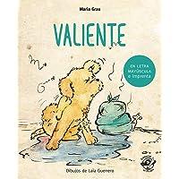 Valiente - Cuento para niños en letra MAYÚSCULA y de imprenta: Libros para niños de 4 a 6 años: 2 (Aprender a leer en…