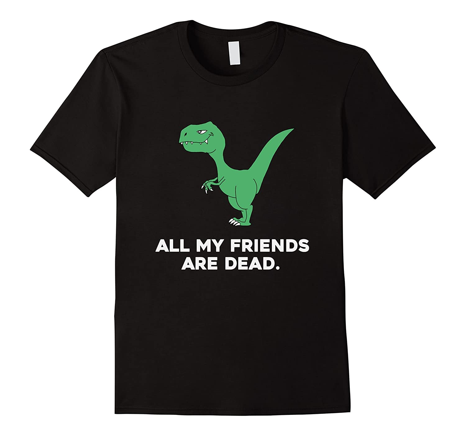 All My Friends Are Dead Funny Dinosaur Kids T-Shirt-FL