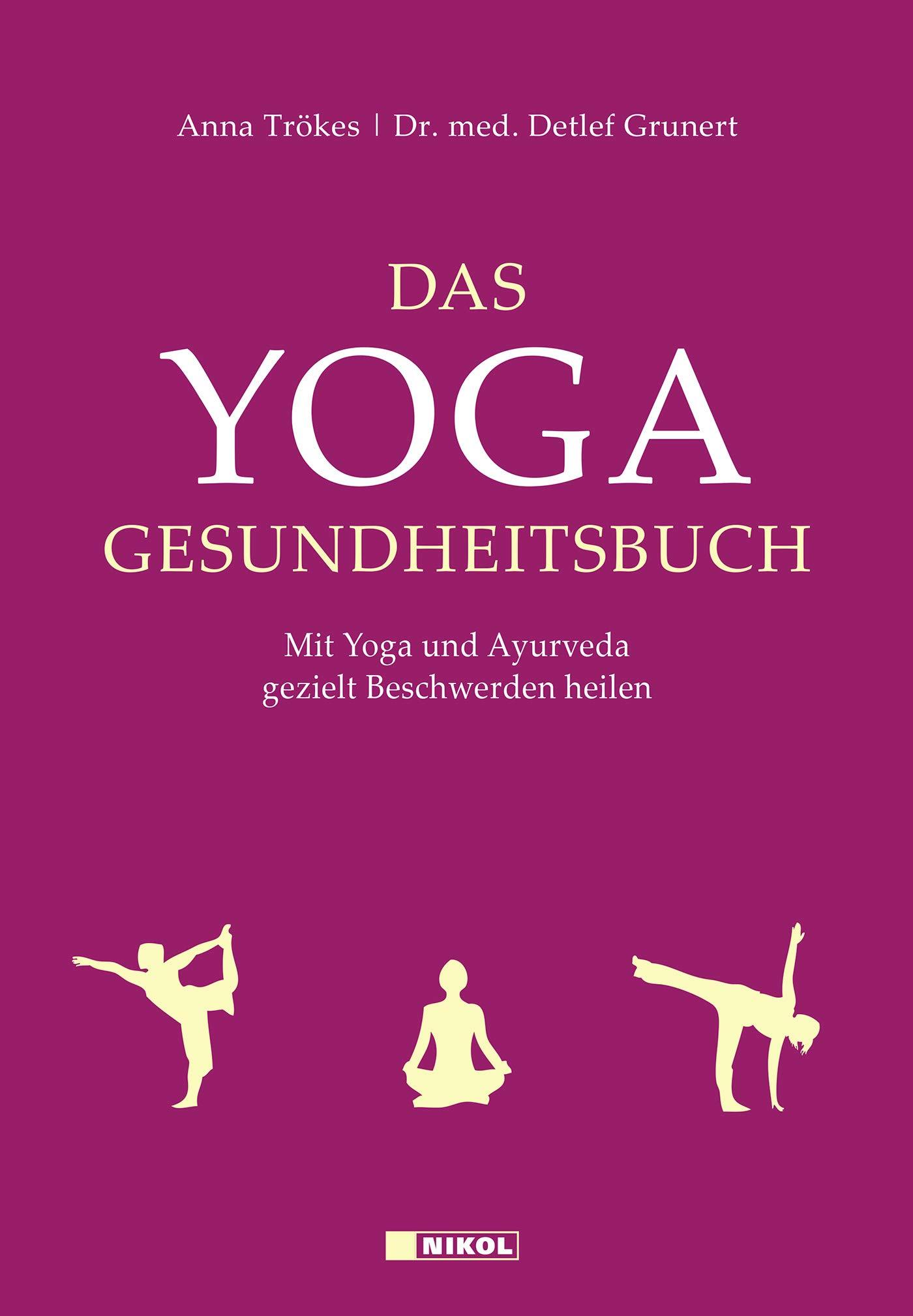 Das Yoga-Gesundheitsbuch: Mit Yoga und Ayurveda gezielt ...