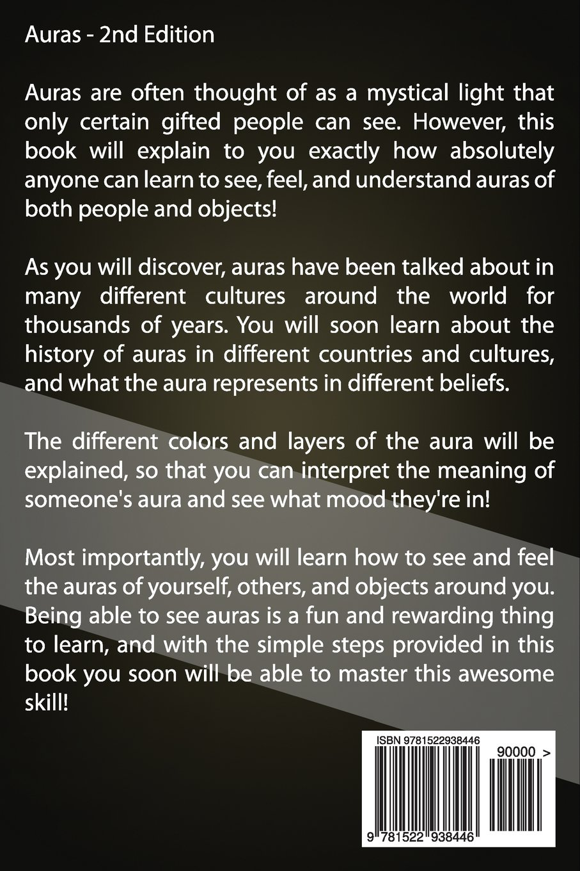Auras: The complete guide to auras, seeing auras, feeling