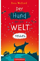 Der Hund, der die Welt rettet (German Edition) Kindle Edition