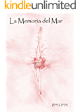 La Memoria del Mar (Spanish Edition)