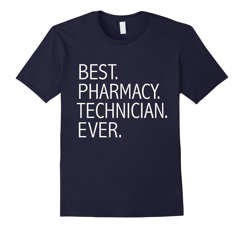 Best Pharmacy Technician Ever Funny T-shirt Graduations-TH