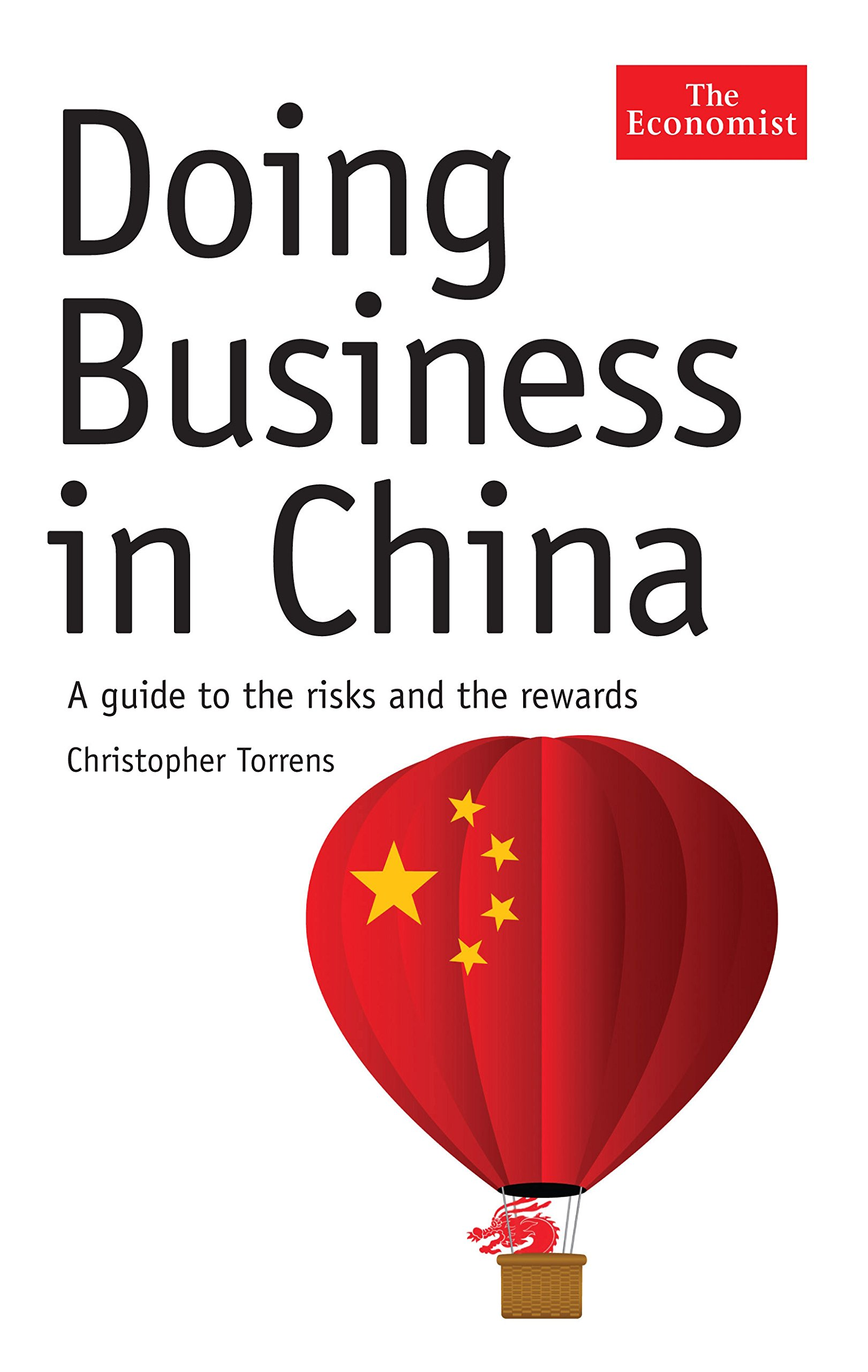 Doing Business in China: A Guide to the Risks and the Rewards: Christopher  Torrens: 9781846682810: Amazon.com: Books