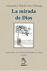 La mirada de Dios (La Palabra ilumina tu vida nº 3) (Spanish Edition) Kindle Edition