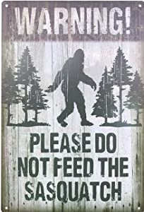 UNIQUELOVER Warning Signs Please Do Not Feed The Sasquatch Vintage Metal Tin Signs Wall Plaque Poster Home Decor 8 x 12 Inches