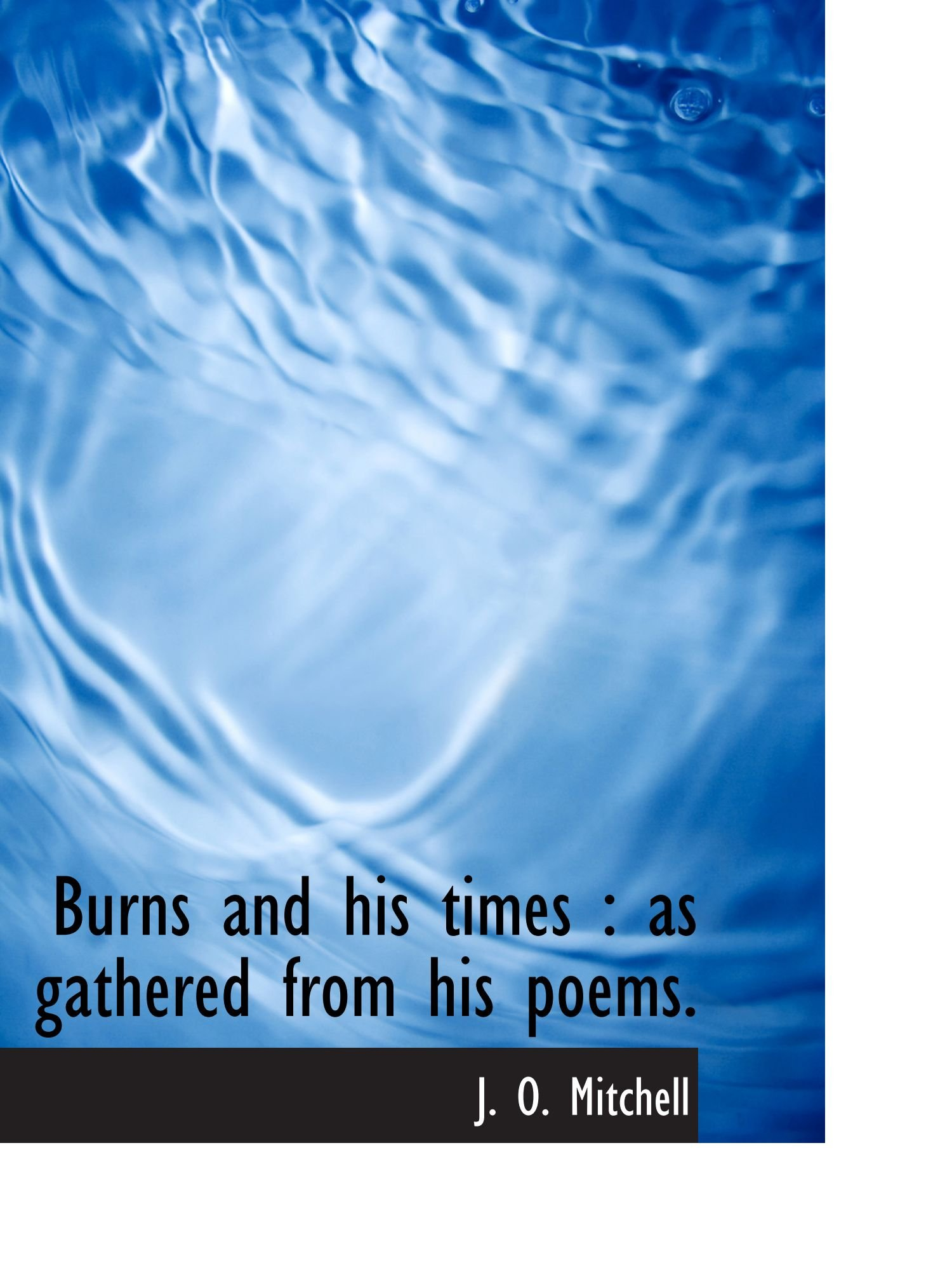 Read Online Burns and his times : as gathered from his poems. pdf