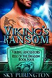 Viking's Ransom (Viking Ancestors: Rise of the Dragon Book 4) (English Edition)