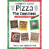 Authentic Italian Pizza - The Cookbook: 43 step-by-step pizza dough recipes for homemade pizza from scratch! + 90…