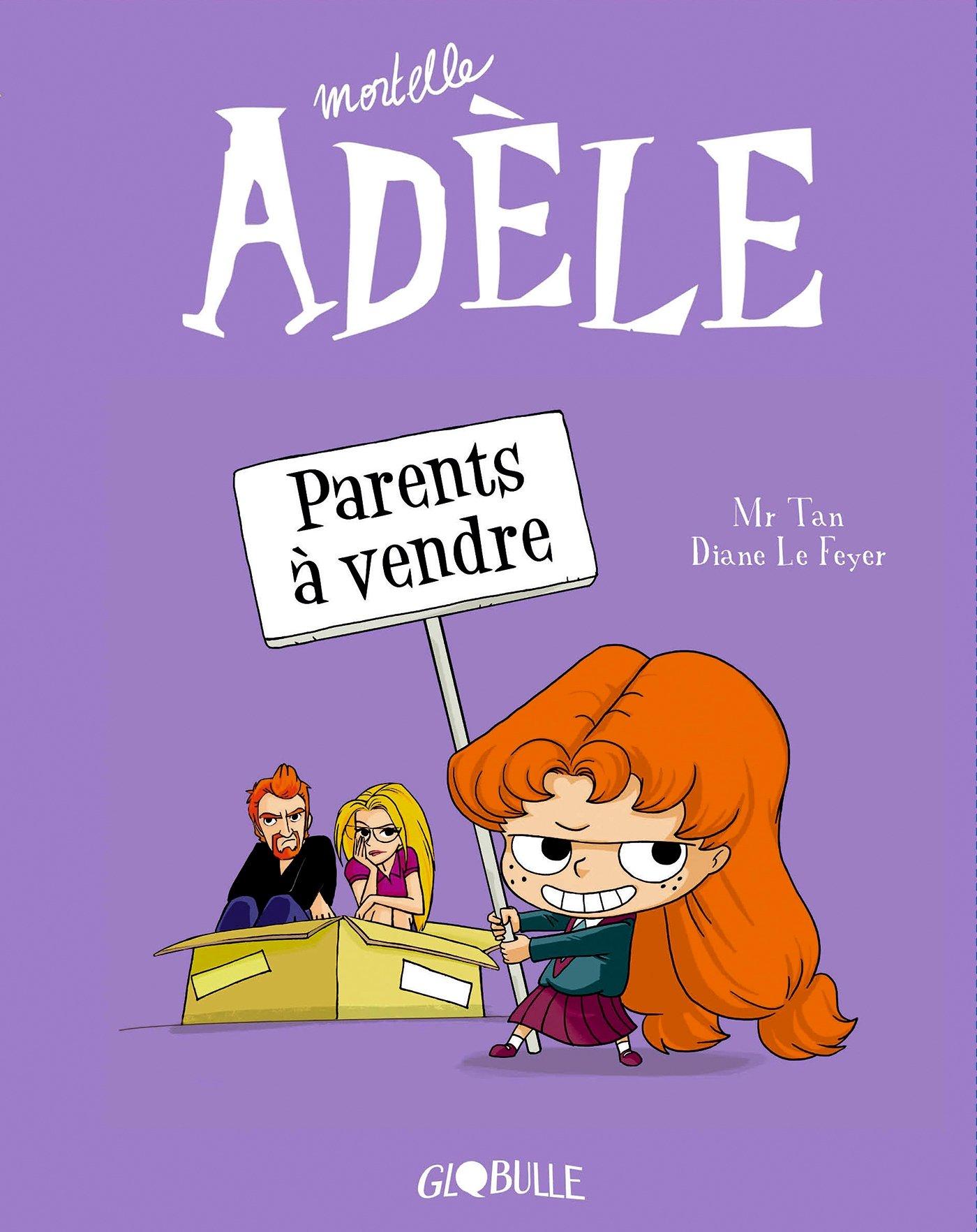 Mortelle Adèle, Tome 08: Parents à vendre Papeterie – 4 décembre 2014 M. TAN DIANE LE FEYER Tourbillon B00KBJOZEC