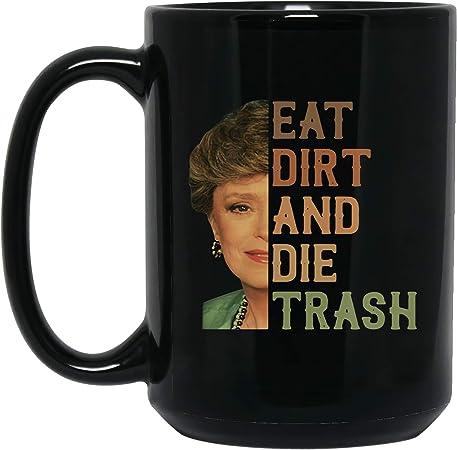 T-Shirt Blanche Eat Dirt and Die PNG File Sublimation Design Mug Instant Download Trash Valentine