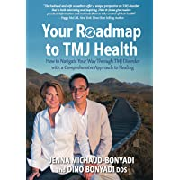 Your Roadmap to TMJ Health: How to Navigate Your Way Through TMJ Disorder with a...