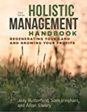 Holistic Management Handbook: Regenerating Your Land and Growing Your Profits