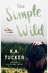 The Simple Wild: A Novel (English Edition) eBook Kindle