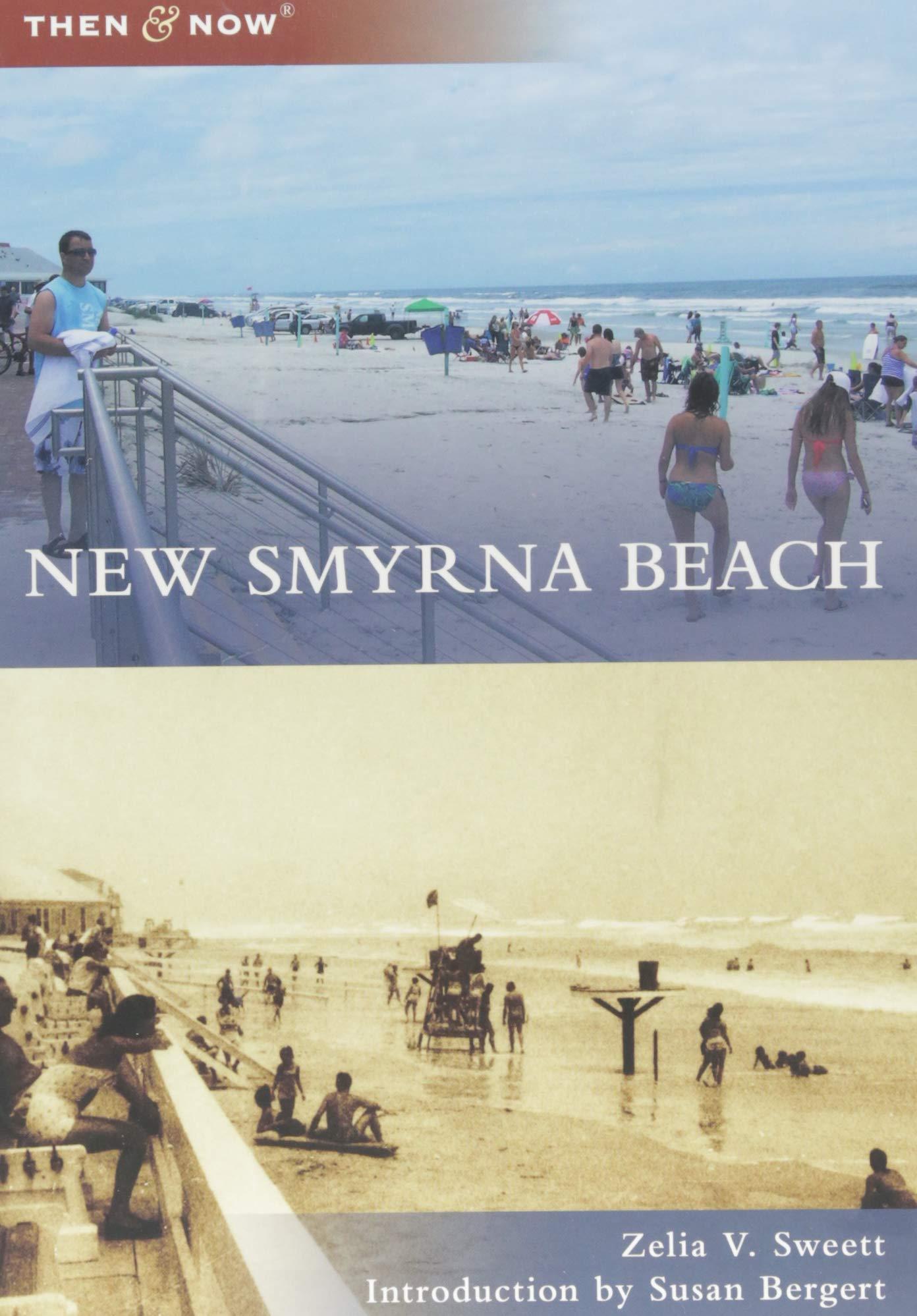 New Symrna Beach >> New Smyrna Beach Then And Now Zelia V Sweett Susan Bergert