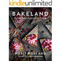 Bakeland. Nordic Treats Inspired by Nature