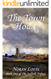 The Town House (The Suffolk Trilogy Book 1)