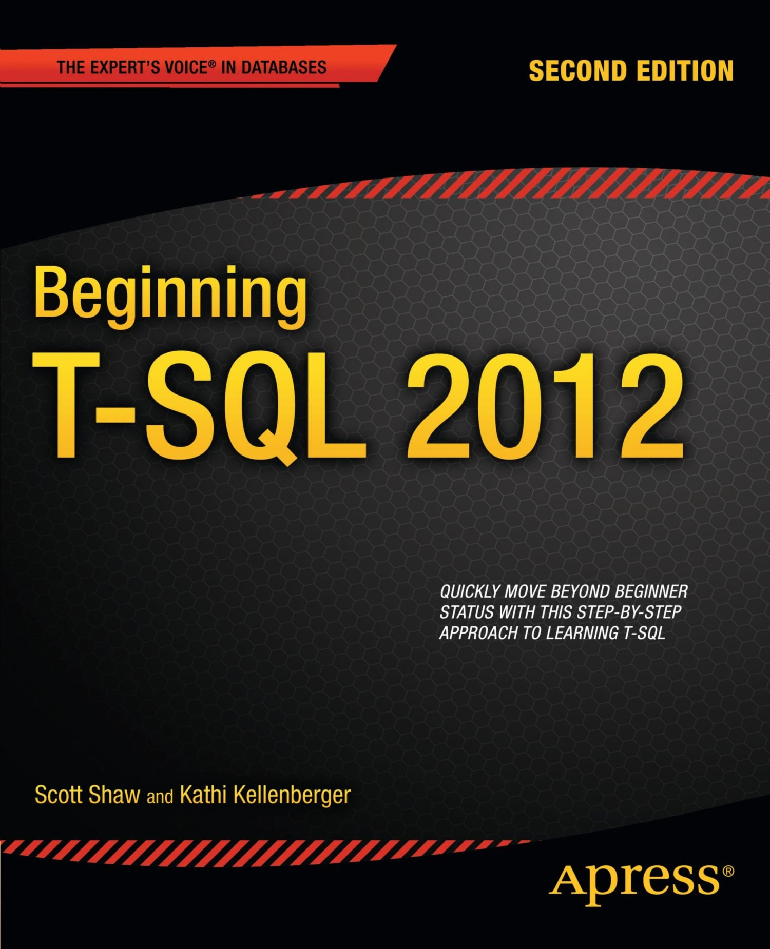 Beginning T-SQL 2012 (Expert's Voice in Databases) by Apress